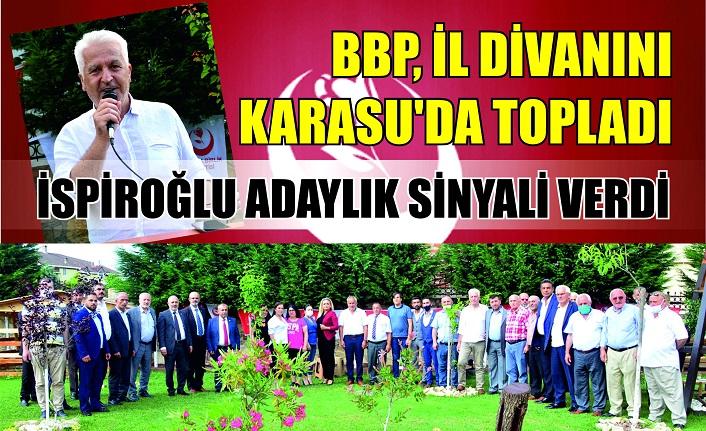 BBP İL DİVANI KARASU'DA TOPLANDI