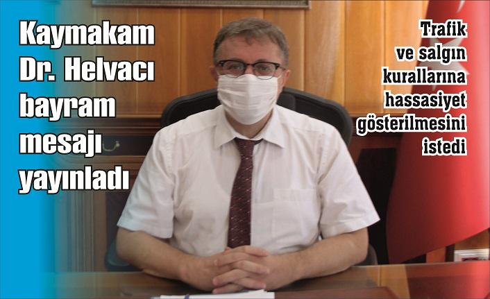 Kaymakam Dr. Helvacı'dan Kurban Bayramı mesajı
