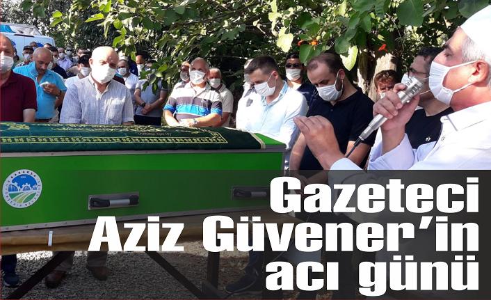 Gazeteci Aziz Güvener'in acı günü