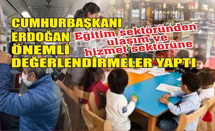 Cumhurbaşkanı Erdoğan önemli değerlendirmeler yaptı