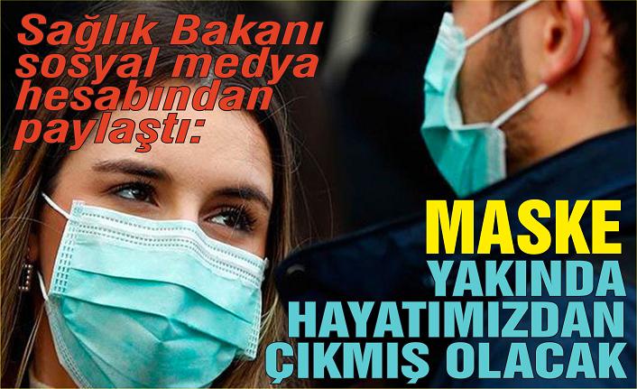 Sağlık Bakanı: Maske yakın zamanda hayatımızdan çıkmış olacak