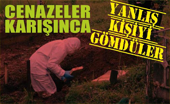Cenazeler karışınca yanlış kişiyi gömdüler