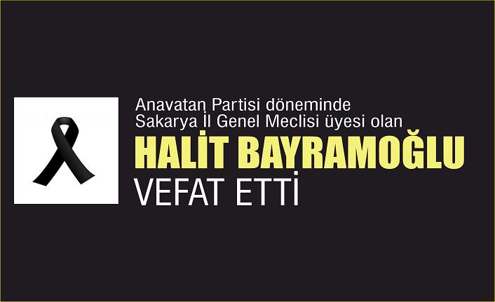 Halit Bayramoğlu vefat etti