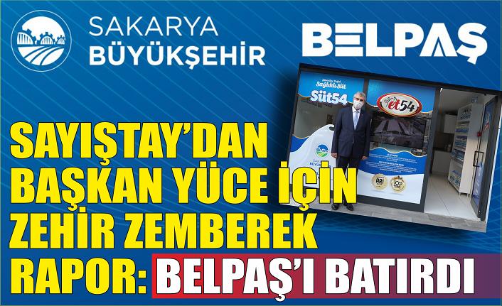 Sayıştay'dan Başkan Yüce için zehir zemberek rapor: BELPAŞ'ı batırdı!