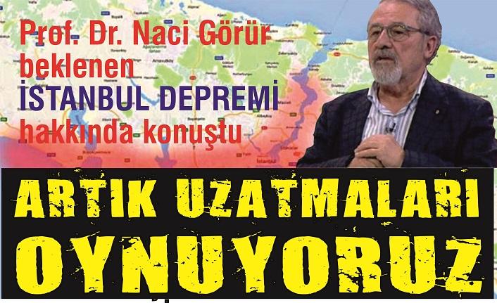 Prof. Dr. Naci Görür'den İstanbul depremi açıklaması: Artık uzatmaları oynuyoruz, 250 bin insan tehlike altında
