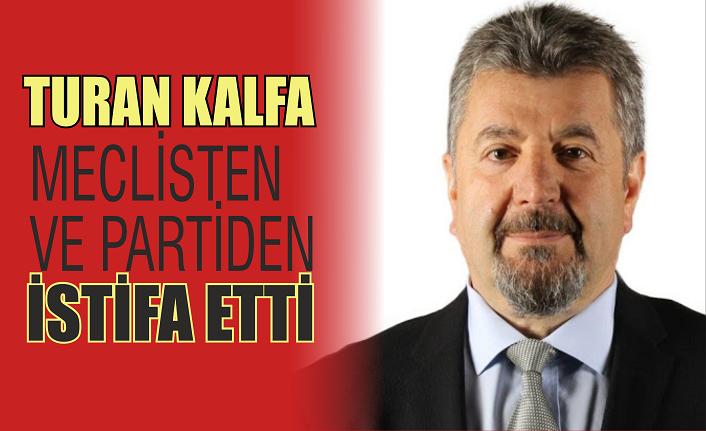 Turan Kalfa istifa etti