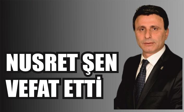 Belediye Meclisi eski üyesi Nusret Şen vefat etti