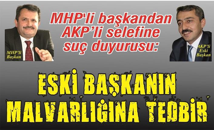 MHP'li başkandan AKP'li selefine suç duyurusu: Eski başkanın mal varlığına tedbir