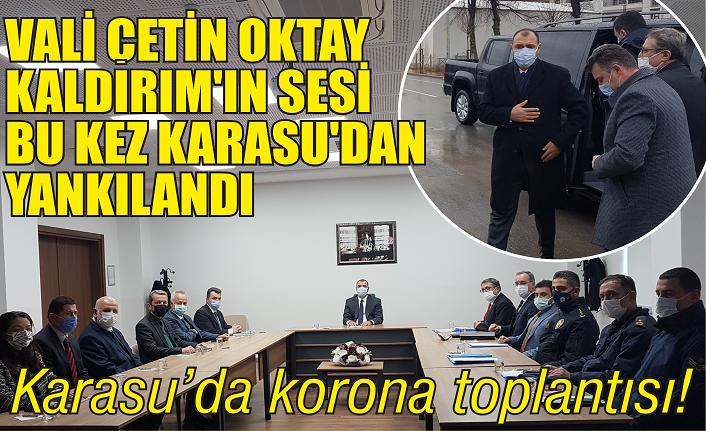 Vali Kaldırım'dan Karasu'da korona toplantısı!