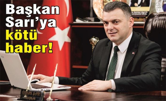 Belediye Başkanı İshak Sarı'ya kötü haber!