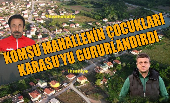 Komşu mahallelerin çocukları Karasu'yu gururlandırdı