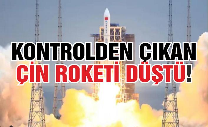 Kontrolden çıkan Çin roketi nereye düştü?