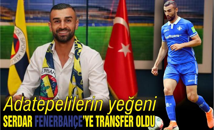 Adatepelilerin yeğeni Serdar Fenerbahçe'ye transfer oldu