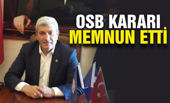 OSB kararı memnun etti
