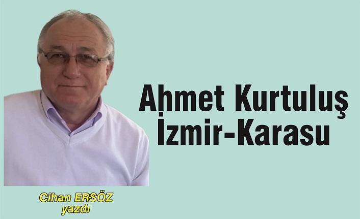 Ahmet Kurtuluş-İzmir-Karasu