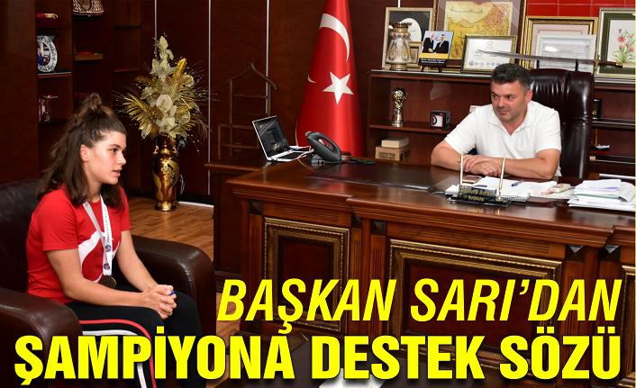 Başkan Sarı'dan Türkiye şampiyonuna destek sözü