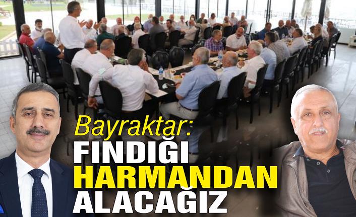 FİSKOBİRLİK Başkanı Bayraktar:  'Fındığı harmandan alacağız'