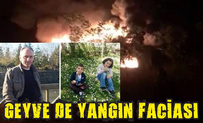 Geyve'de yangın faciası!