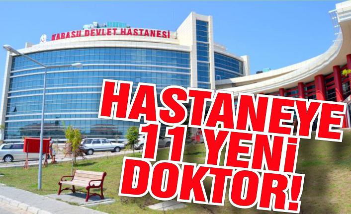 Karasu Devlet Hastanesi'ne 11 yeni doktor atandı