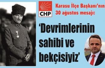 CHP İlçe Başkanı Aykut Süt: 'Devrimlerinin sahibi ve bekçisiyiz'