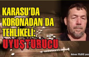 Karasu'da koronadan da tehlikeli: Uyuşturucu