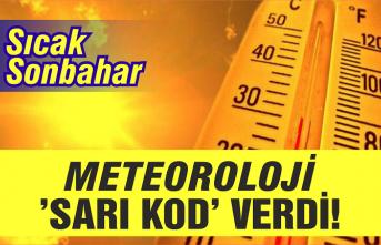 Meteoroloji sarı kod verdi!