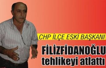 CHP İlçe Eski Başkanı Filizfidanoğlu korkuttu