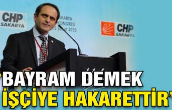 Başkan Keleş: 'Bayram demek işçiye hakarettir'