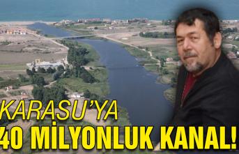 Karasu'ya 40 milyonluk kanal!