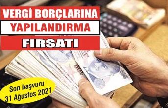Vergi borçlularına yapılandırma fırsatı