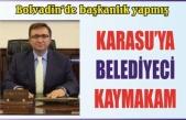 Karasu'ya belediyeci kaymakam geliyor