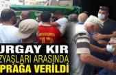 Turgay Kır gözyaşları arasında toprağa verildi