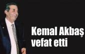 Kemal Akbaş vefat etti