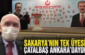 Sakarya'nın tek üyesi Mehmet Çatalbaş Ankara'daydı