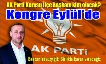 AK Parti Karasu Kongresi 26 Eylül'de. İlçe başkanı kim olacak?