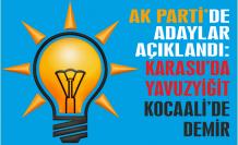 Ak Parti'de adaylar açıklandı: Karasu'da Yavuzyiğit Kocaali'de Demir