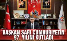 Başkan Sarı Cumhuriyet'in 97'inci yılını kutladı
