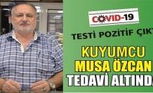 Testi pozitif çıkan Musa Özcan tedavi altında