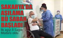 Sakarya'da ilk Korona virüs aşıları yapılmaya bu sabah başlandı