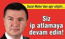 Sezai Matur'dan eğitim yöneticilerine ağır eleştiri: 'Siz ip atlamaya devam edin!'