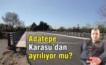 Adatepe Karasu'dan ayrılıyor mu?