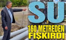 Su 160 metreden fışkırdı!