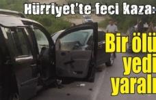 Hürriyet'te feci kaza: Bir ölü yedi yaralı