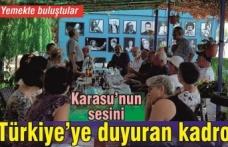 Karasu'nun sesini Türkiye'ye duyuran kadro