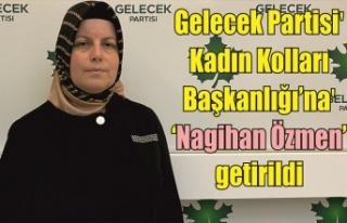 Gelecek Partisi'nde Kadın Kolları Başkanı 'Nagihan...
