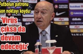 TFF Başkanı Nihat Özdemir son noktayı koydu: 'Virüs...