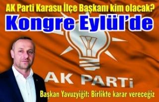 AK Parti Karasu Kongresi 26 Eylül'de. İlçe...