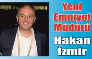 Yeni Emniyet Müdürü Hakan İzmir