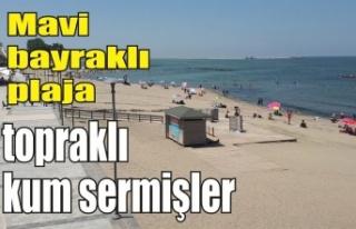 Sorumsuzluğun böylesi: 'Mavi bayraklı plaja...