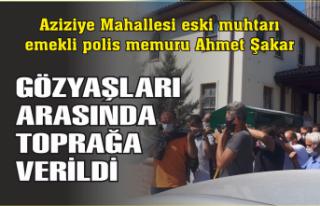 Ahmet Şakar gözyaşları arasında toprağa verildi